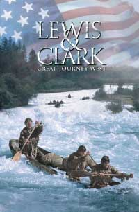 Lewis & Clark: Great Journey West poster